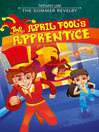 The April Fool's Apprentice: The Summer Revelry [electronic resource]