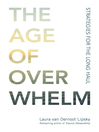 The Age of Overwhelm