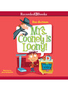 Mrs. Cooney Is Loony [electronic resource]
