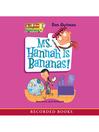 Ms. Hannah Is Bananas [electronic resource]