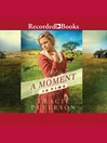 A Moment in Time [electronic resource]