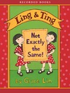 Ling & Ting. Not exactly the same!