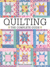 Quilting--The Complete Guide