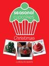 Cover image for Seasonal Cupcakes--Christmas