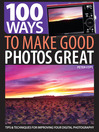 Cover image for 100 Ways to Make Good Photos Great