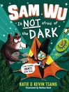 Sam Wu is not afraid of the dark