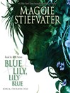 Blue Lily, Lily Blue : Raven Cycle Series, Book 3