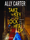 Take the Key and Lock Her Up