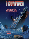 I survived the sinking of the Titanic, 1912 [Audio eBook]