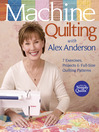 Cover image for Machine Quilting with Alex Anderson