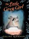 The Little Grey Girl (The Wild Magic Trilogy, Book Two)