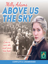 Above Us the Sky [electronic resource]