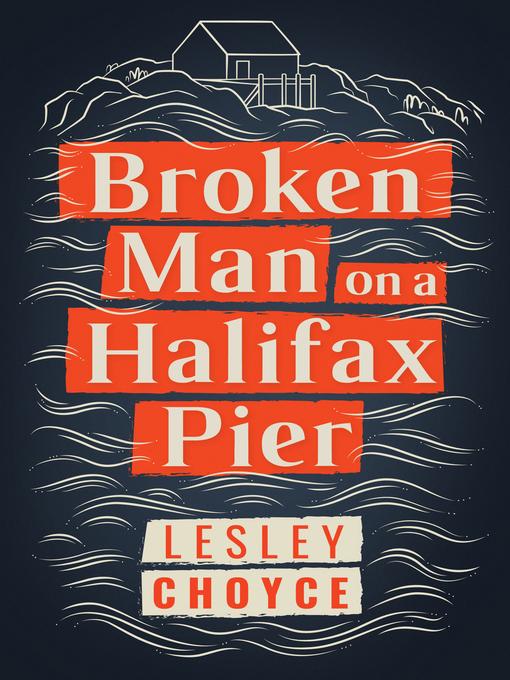 Broken Man on a Halifax Pier [electronic resource]