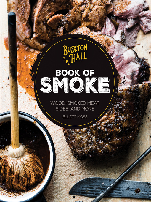 Buxton Hall Barbecue's Book of Smoke [electronic resource]