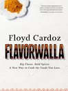 Flavorwalla big flavor, bold spices, a new way to cook the foods you love