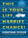 Cover image for This Is Your Life, Harriet Chance!