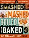 Smashed, Mashed, Boiled, and Baked—and Fried, Too!