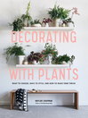 Decorating with Plants [electronic resource]