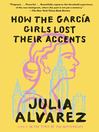 Cover image for How the Garcia Girls Lost Their Accents