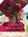 A Noble Masquerade [electronic resource]