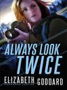 Always Look Twice [electronic resource]