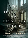 The House on Foster Hill [electronic resource]