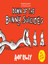 Cover image for Dawn of the Bunny Suicides