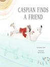 Caspian Finds a Friend