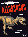 Allosaurus [electronic resource]