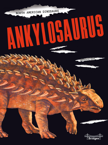 Ankylosaurus [electronic resource]