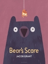 Bear's Scare [electronic resource]