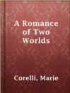 A Romance of Two Worlds