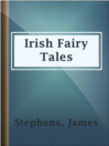 Cover image for Irish Fairy Tales