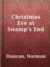 Christmas Eve at Swamp's End
