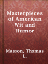 Cover image for Masterpieces of American Wit and Humor