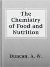 Cover image for The Chemistry of Food and Nutrition
