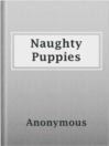 Cover image for Naughty Puppies
