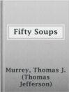 Cover image for Fifty Soups