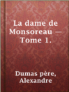 La dame de Monsoreau — Tome 1.