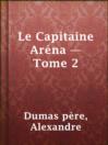 Le Capitaine Aréna — Tome 2