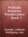 Wilhelm Meisters Wanderjahre — Band 1
