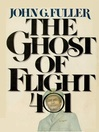 The Ghost of Flight 401 [electronic resource]