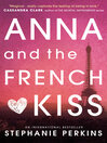 Anna and the French Kiss : Anna and the French Kiss Series, Book 1