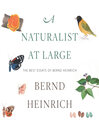 A Naturalist at Large [electronic resource]