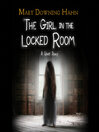 Cover image for The Girl in the Locked Room