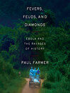 Fevers, Feuds, and Diamonds [electronic resource]
