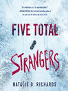 Five Total Strangers [electronic resource]
