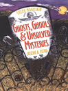 Cover image for Green Mountain Ghosts, Ghouls & Unsolved Mysteries