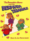 The Berenstain Bears and the Bermuda Triangle [electronic resource]