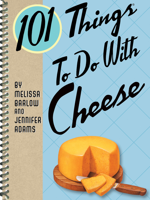 Cover image for 101 Things to Do With Cheese